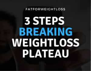 3 Steps To Breaking Through A Ketogenic Weight Loss Plateau