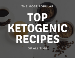 Top Ketogenic Recipes Of All Time