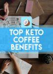 top keto coffee benefits