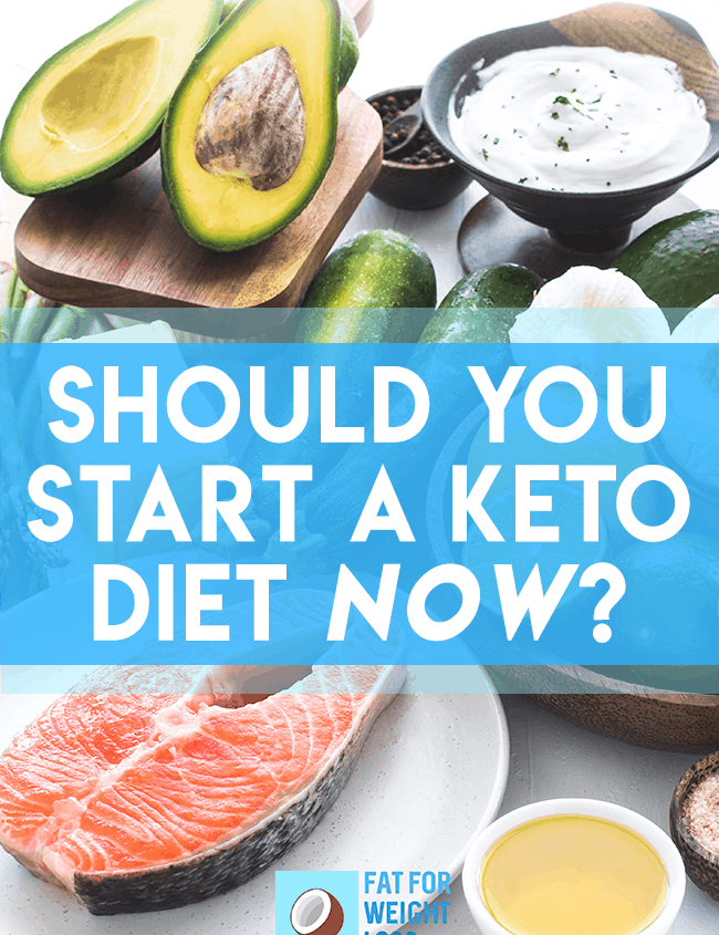 should you start a ketogenic diet now