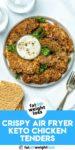 Crispy Air Fryer Keto Chicken Tenders