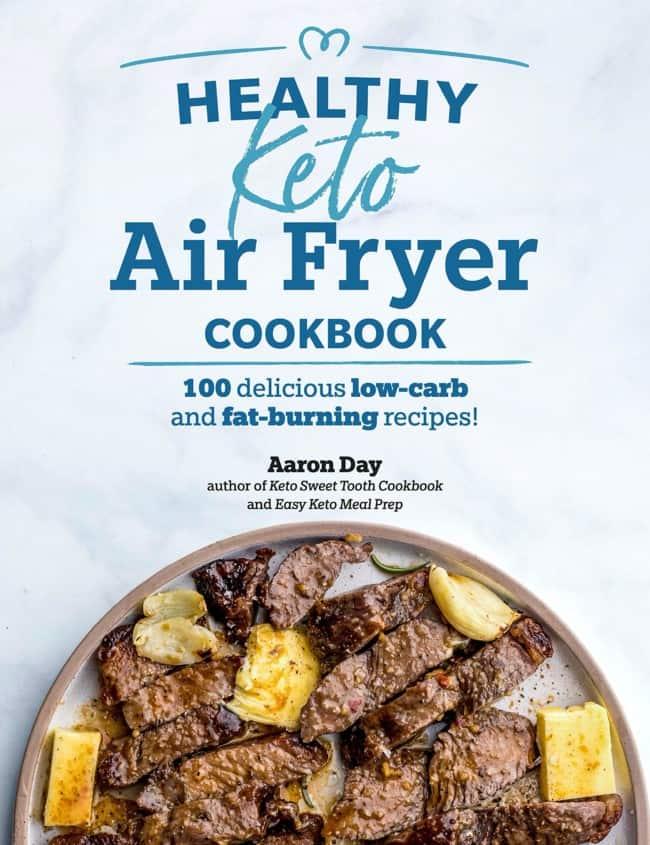 the healthy keto air fryer cookbook